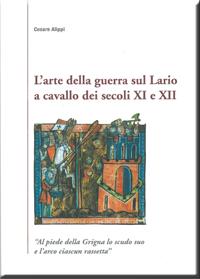 L'arte della guerra sul Lario a cavallo dei secoli XI e XII di Cesare Alippi